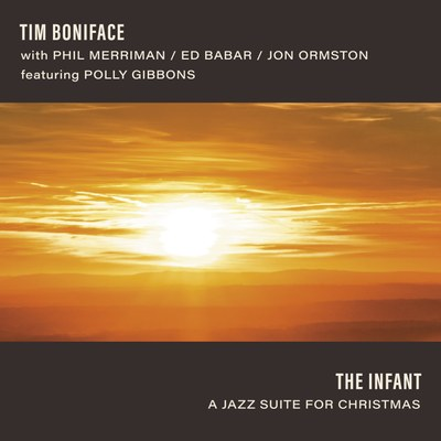 Tim Boniface - The Infant: A Jazz Suite for Christmas